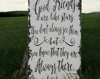Good Friends are like Stars, You don't Always see them but You Know that They are Always There, Quote Sign, Shabby Chic Sign, Vertical Sign
