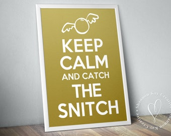 Keep Calm and Catch The Snitch (Printed Poster)