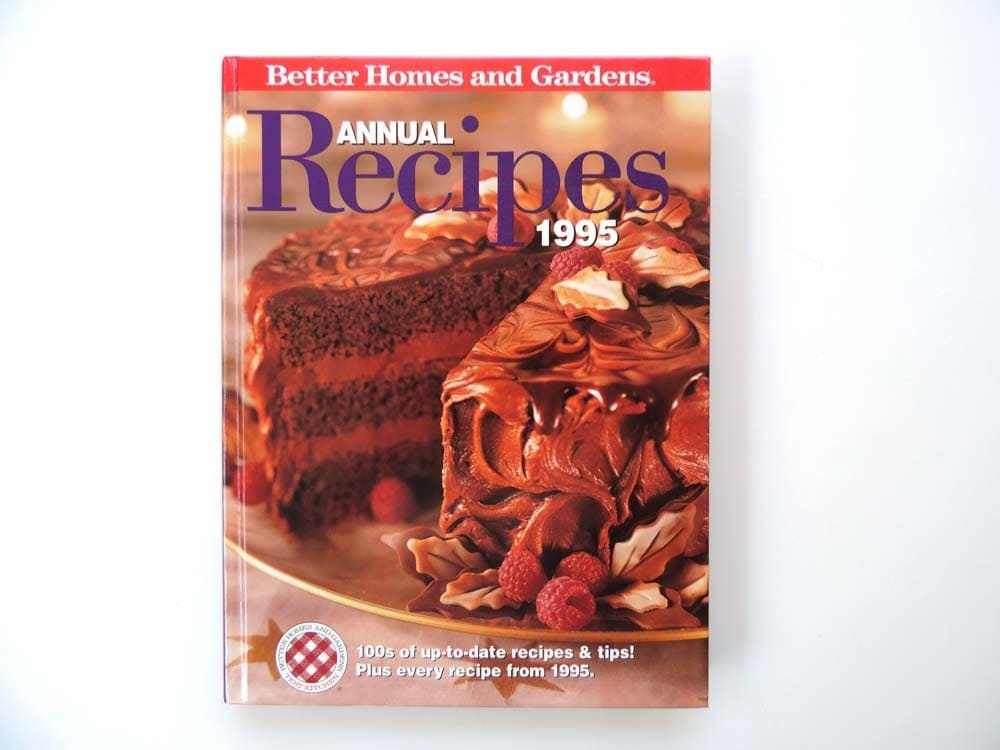 Cookbook better homes and gardens 1995 annual recipes by Better homes and gardens recipes from last night