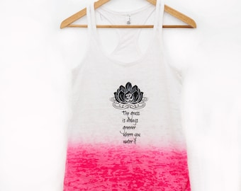 """Neon pink and white yoga tank top - burnout fabric - lotus flower - """"the grass is always greener where you water it"""""""