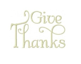 DIGITAL FILE Machine Embroidery Thanksgiving Embroidery Design Give Thanks Design Thanksgiving Embroidery Monochromatic 4x4