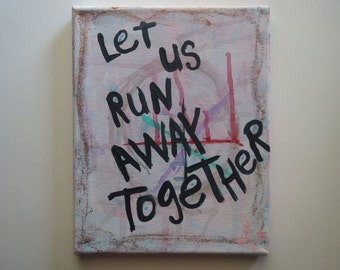 Let Us Run Away Together Typography Folk Art Word Painting