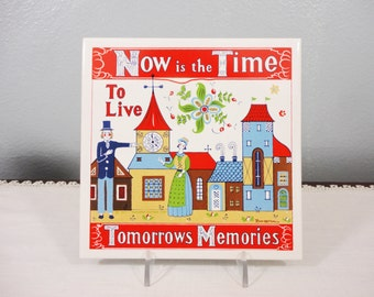 Vintage Berggren Tile Trivet - Now is the Time to Live Tomorrow's Memories - Scandinavian Trivet