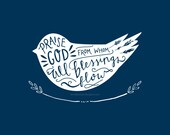 Praise God from whom all blessings flow...doxology..hand lettered....8 by 10 print