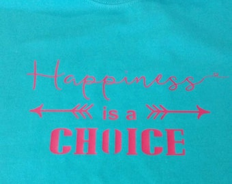 Happiness is a Choice  10 x 5  Iron on Decal