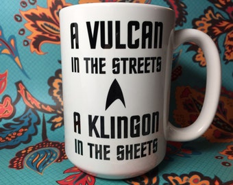 Vulcan in the streets Klingon in the sheets Star Trek coffee mug