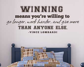 Sports Quote - Winning means you're willing to go longer - Vince Lombardi Quote Wall Decal Sticker for Boys Room Decor