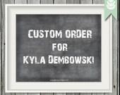 Custom Order for Kyla Dembowski ONLY
