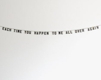 each time you happen to me all over again | vintage modern bunting | 2""