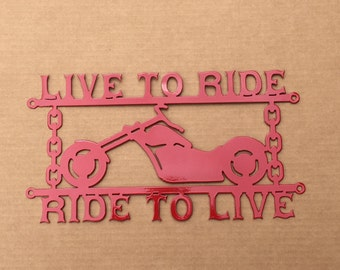Motorcycle Sign with the Following Text Live to Ride / Ride to Live (Z17)