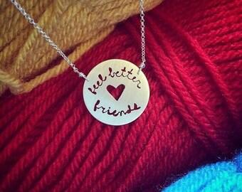 Feel Better Friends necklace