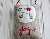 Embroidered Felt Ornament - Inspirational - JOY - Home Decor - Hand Embroider - Holiday Decor - Festive Country