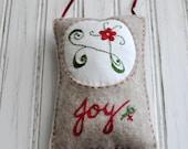 Embroidered Felt Ornament - Inspirational - JOY - Home Decor - Hand Embroider - Holiday Decor - Festive Country