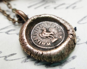 "Rooster ""While I Live I'll Crow"" Pendant - Antique Wax Seal Necklace - Courage, Bravery and Individuality"