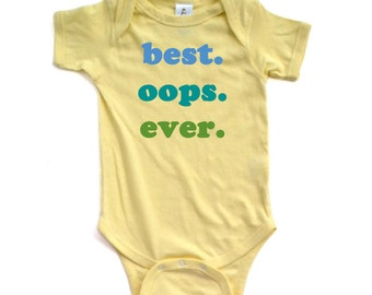 """Funny """"Best. Oops. Ever."""" Green + Blue Baby Outfit for Mistake Accident Babies"""
