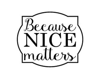 Because nice matters vinyl decal