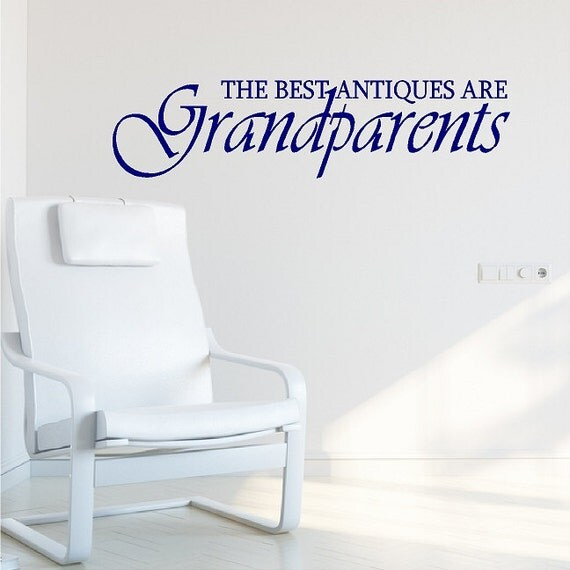 The Best Antiques Are Grandparents.....Family Wall Decal Removable Home Wall Sticker Lettering