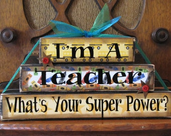Teacher Gift, Teacher Sign, Teacher Appreciation Gift, End of Year Gift, I'm A Teacher What's Your Super Power Teacher Sign Word Blocks
