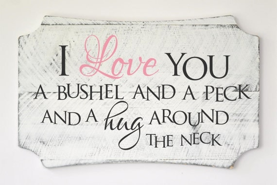 I Love You a Bushel and a Peck Pallet Wood Sign
