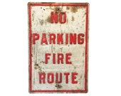 Vintage No Parking Sign, Fire Route Sign, Vintage Metal Sign, Vintage Road Sign, Vintage Street Sign, Man Cave Decor, Rusty Chippy Sign