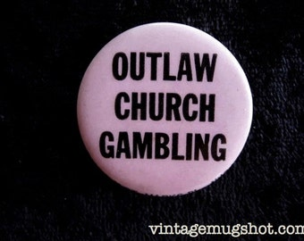 Outlaw Church Gambling Hippie  Button- Psychedelic Free Love Era  Haight Ashbury Counterculture
