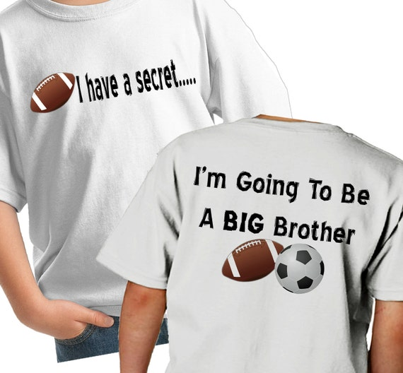 Big Brother Shirt - Football Big Brother Shirt - Sports Shirt - Shhh i have a secret I am going to be a big brother 2 sided t-shirt