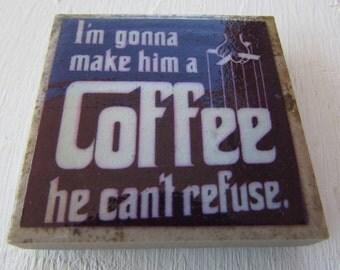 Kitchen Magnet Coffee Magnet Godfather