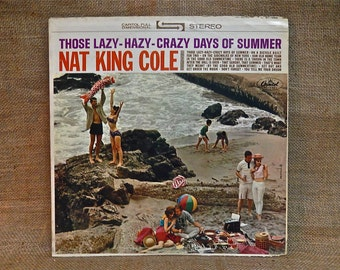 Nate King Cole - Those Lazy-Hazy-Crazy Days of Summer - 1963 Vintage Vinyl Record Album