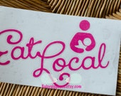 READY TO SHIP- eat local decal