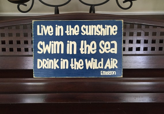 LIVE In The Sunshine SWIM In The Sea DRINK In The Wild Air