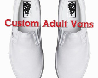 Custom Adult Vans. price includes shoes