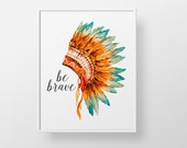 Tribal Headdress  - print wall decor art - be brave native boho quote sign feathers poster modern nursery children child kids art bohemian