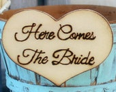 Heart HERE COMES The BRIDE Heart Wood Burned
