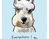 Schnauzer Eyebrows 5x7 Print of Original Painting with phrase