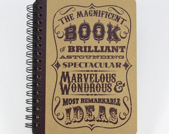 """Small Spiral Bound Notebook """"Magnificent Book Of Brilliant, Astounding, Spectacular, Marvelous, Wondrous & Most Remarkable Ideas"""""""