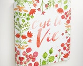 Cest La Vie, French Quotes, French Wall Art,French Wall Decor, Inspirational Canvas, Motivational Canvas, Flower Canvas Art, Colorful Canvas