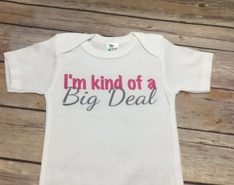 I'm kind of a big deal one piece or t shirt (Custom Text Colors/Wording) - Style #4
