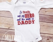 I finally met my hero and his name is Daddy-embroidered one piece-Baby out fit, Marine Baby--red, silver and blue