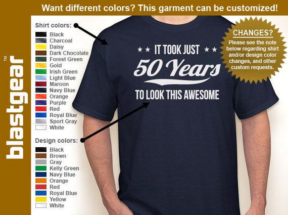 It Took Just 50 Years To Look This Awesome 50th Birthday T-shirt — Any color/Any size - Adult S, M, L, XL, 2XL, 3XL, 4XL, 5XL
