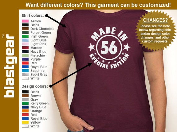 Made in 56 (or any year) Special Edition funny 1956 60th Birthday womens T-shirt — Any color/Any size - Adult S, M, L, XL, 2XL, 3XL