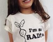 I'm so RADish! Tee Shirt - Organic White Shirt - Kids Shirt - Radish - Rad Kids