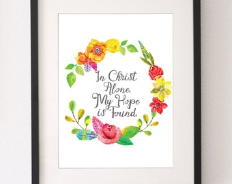 Wall Art Printable Quote - 8.5 x 11 - In Christ Alone My Hope is Found