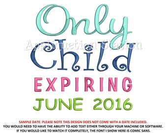 Only Child Expiring Applique Machine Embroidery Design Pattern New Baby INSTANT DOWNLOAD