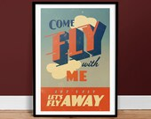 Come Fly with Me • Vintage Poster - Retro Art Print