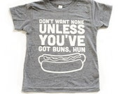 Kids Gift. Funny Baby Clothes. Gender Neutral Baby. Dont Want None Unless You've Got Buns Hun