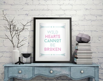 Wild Hearts Cannot Be Broken 8x10 Instant Download Arrow - Wall Art Decor - DIY Printable - Instant Download