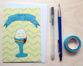 Greetings card 'You're a good egg' A6 Digitally printed card, perfect for all of you good eggs out there!
