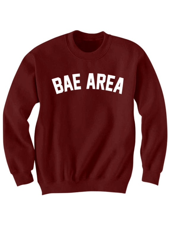 Bae Area Sweatshirt Jumper Crewneck Sweater Bay Area By