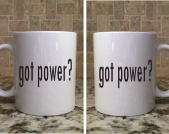 Ceramic Coffee Tea Mug 11oz White Funny got power?  New