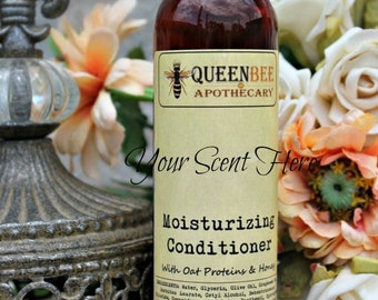 YOU CHOOSE SCENT -  Moisturizing Conditioner 8 Oz- with Oat Proteins, Honeyquat